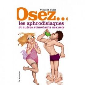 Osez les Aphrodisiaques et les autres Stimulants Sexuels