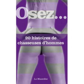 Livre Erotique Osez 20 Histoires de Chasseuses d'hommes